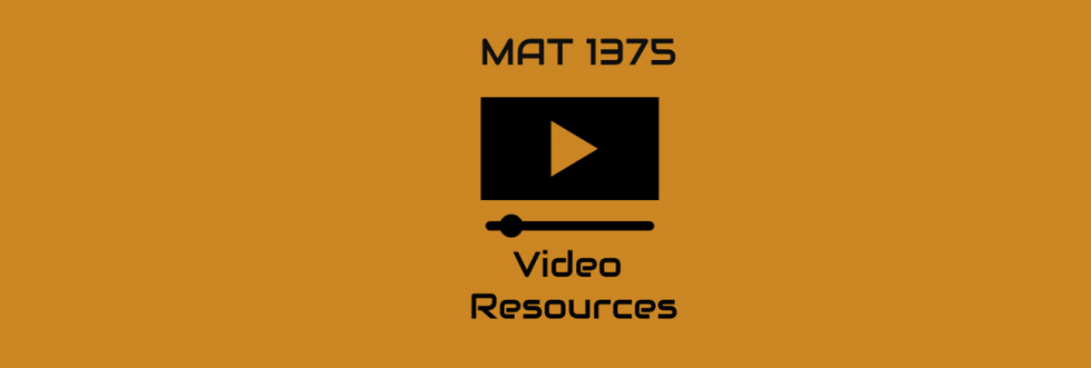 MAT 1375 Video Resources