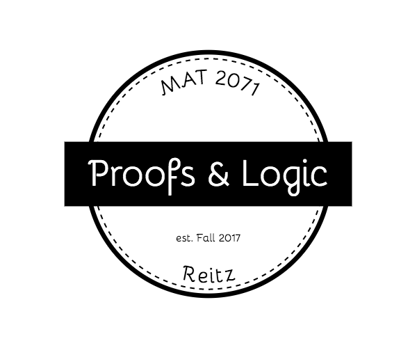 2017 Fall – MAT 2071 Proofs and Logic – Reitz