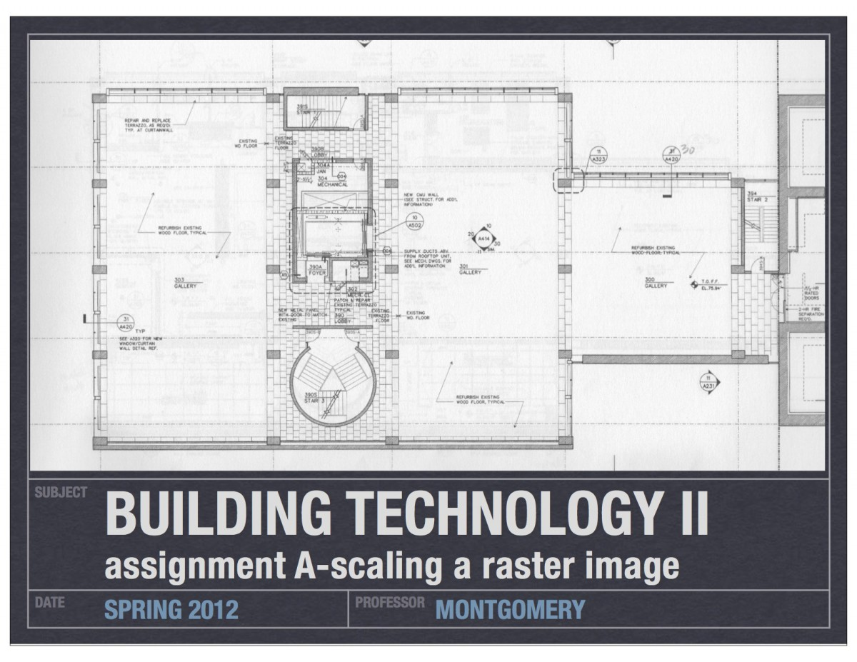 arch 1230_building tech II_assignment A _scaling rasters