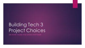 Lee-AnneSadika_Project Choice -Slide1