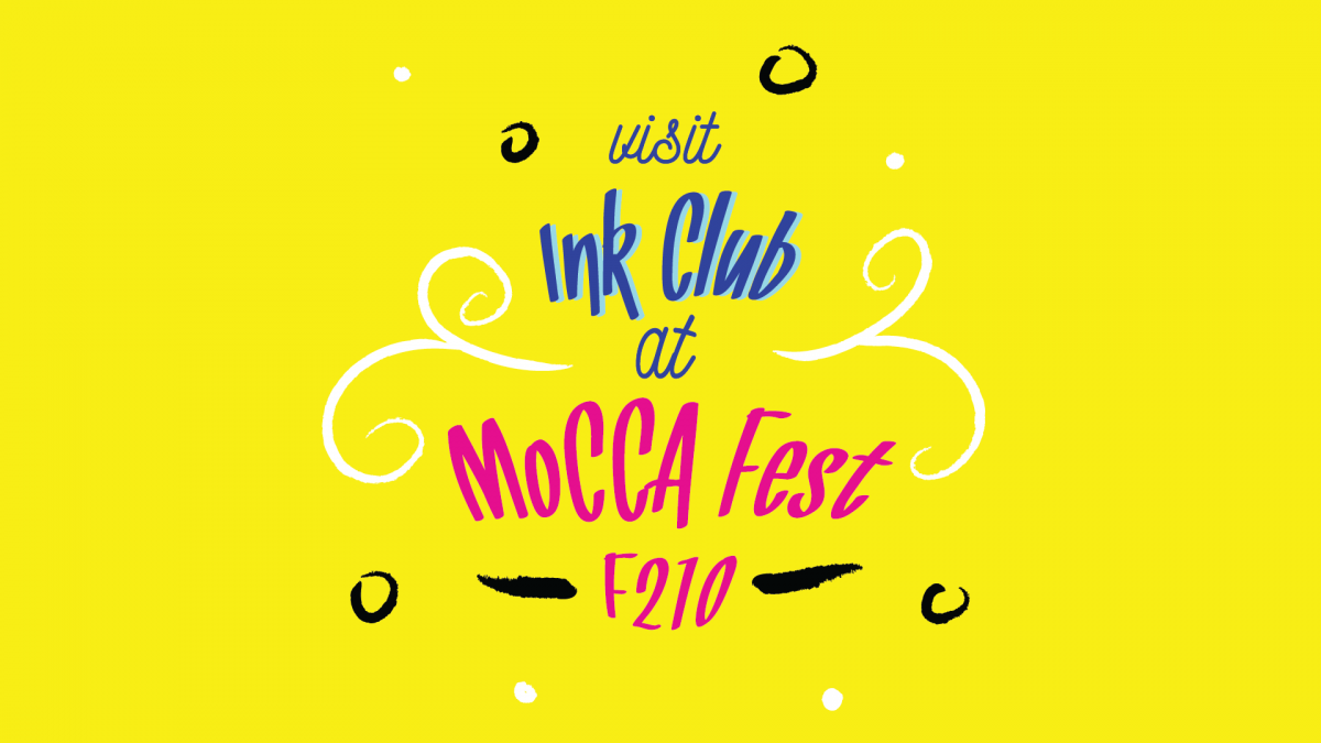 Visit Ink CLub at MoCCA Fest 2018 - Table F210