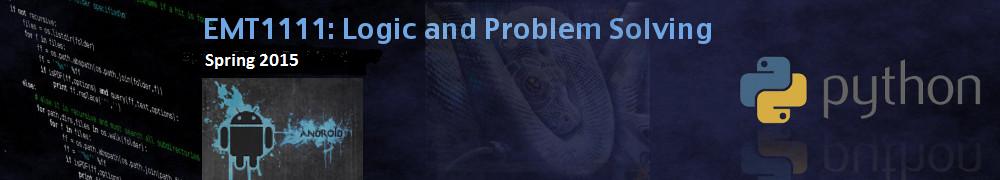 EMT1111: Logic and Problem Solving | Spring 2015