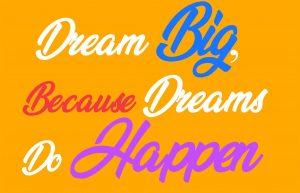 Dreams Happens