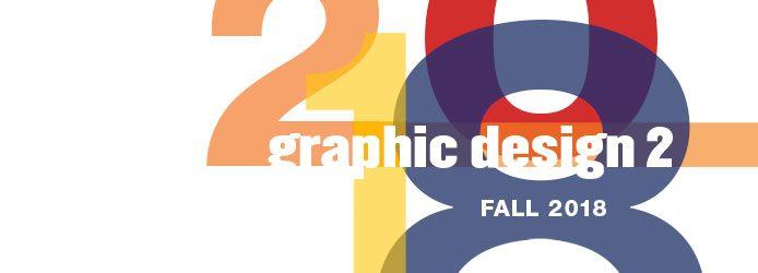 Graphic Design 2  COMD 1200 D150 Prof. Childers