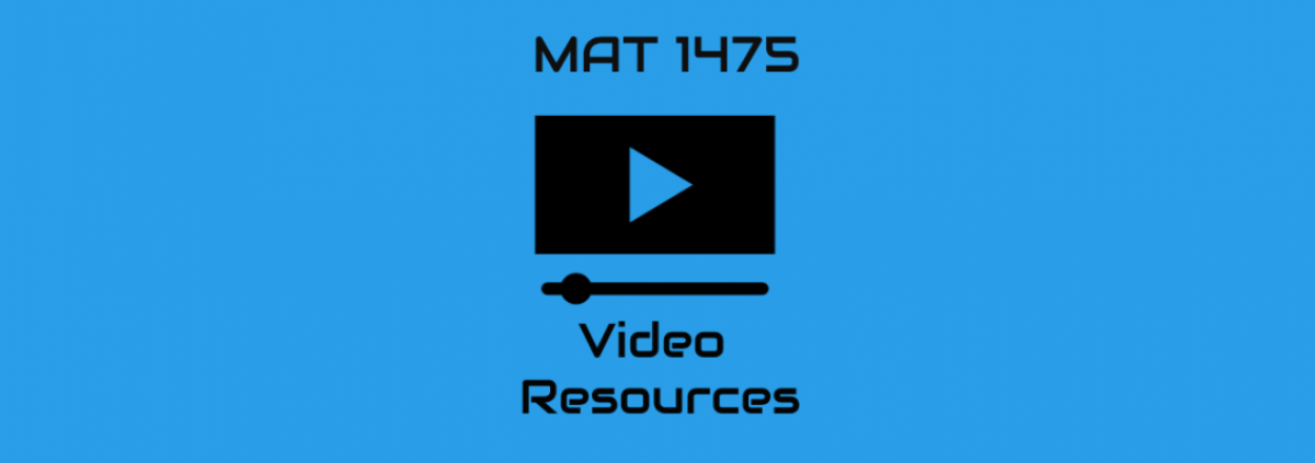 MAT 1475 Video Resources