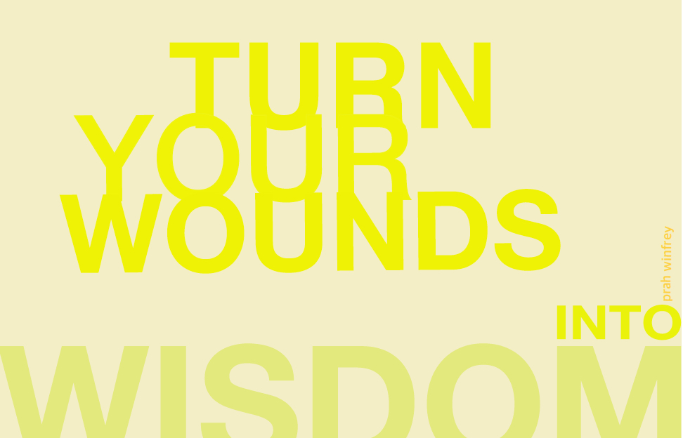 Turn Your Wounds Into Wisdom' – Oprah Winfrey | Quote Project
