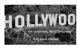 """IN CALIFORNIA, WE'RE DREAMING"" Hollywood Undead"