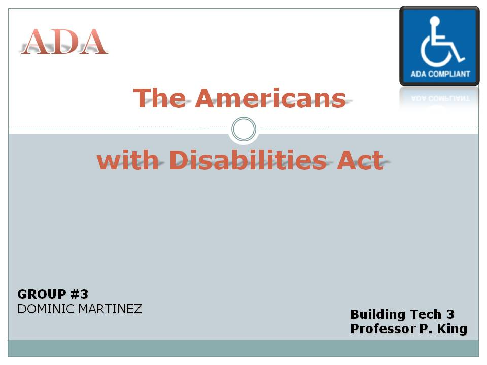 overview of the american disabilities act ada The ada amendments act of 2008 (public law 110-325, adaaa) is an act of congress, effective january 1, 2009, that amended the americans with disabilities act of 1990 (ada) and other disability nondiscrimination laws at the federal level of the united states.