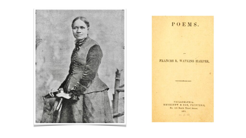 "Frances E.W. Harper, 1898 portrait; Library of Congress Prints and Photographs Frances E.W. Harper ""Poems"" cover page, Philadelphia1871"