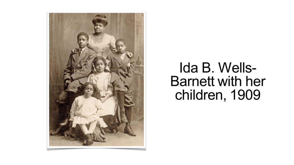 Ida B. Wells-Barnett with her children Charles, Herman, Ida, and Alfreda, 1909; source unknown via Wikimedia Commons