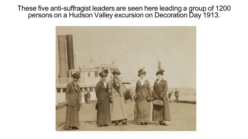 These five anti-suffragist leaders are seen here leading a group of 1200 persons on a Hudson Valley excursion on Decoration Day 1913.