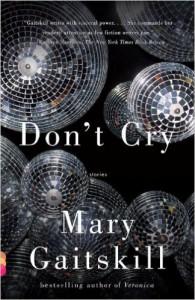 Mary Gaitskill Don't Cry
