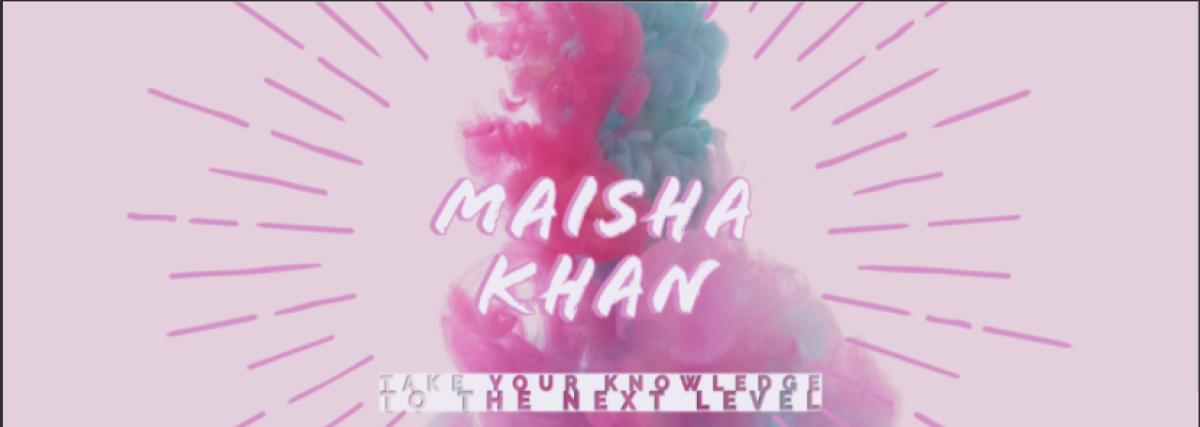 maisha Khan's ePortfolio