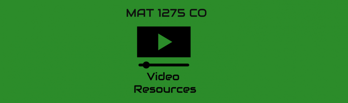 MAT 1275 CO Video Resources