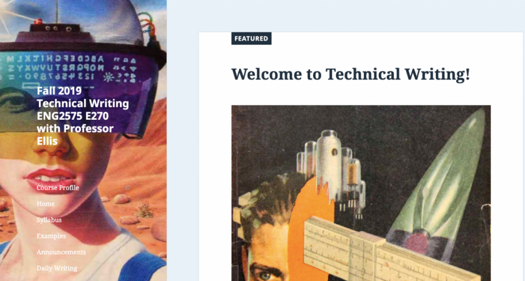 Screenshot of Prof. Ellis's homepage for Technical Writing, featuring a lefthand sidebar image of a femme in a helmet with analog computing text spelled backwards across the visor. The main page contains the title of the course and another retro sci-fi image of space ships and a white head with short brownish hair.