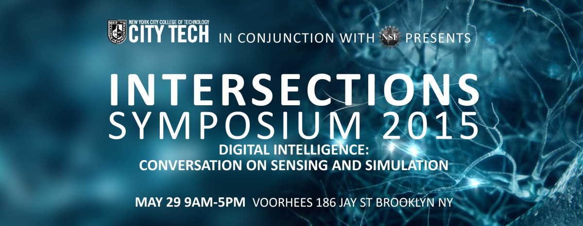 Symposium: Intersections 2015: Digital Conversations on Artificial Intelligence, Sensing and Simulation 1