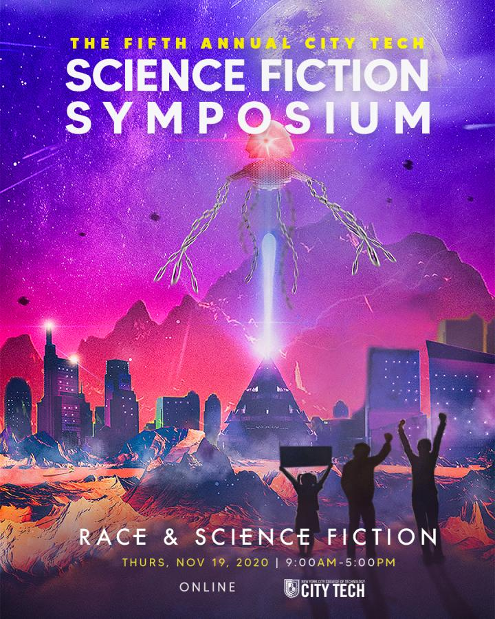 Fifth Annual City Tech Science Fiction Symposium, Thursday, Nov. 19, 2020, 9:00am-5:00pm.