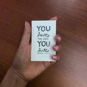 "a card that says ""You love the way you live"""