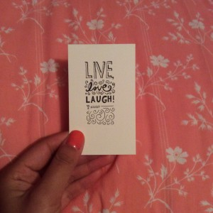 """a card that says """"Live, Love, and Laugh!'"""