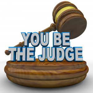 "a gavel and the words ""YOU BE THE JUDGE"""