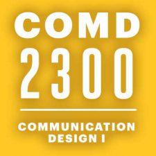 Communication Design I — COMD 2300 D168 (M/W) F2016