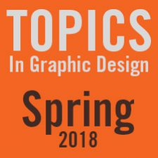 COMD 3503 Spring 2018 Topics in Graphic design