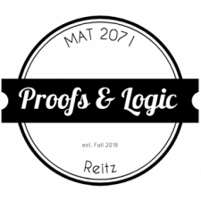 2018 Fall – MAT 2071 Proofs and Logic – Reitz