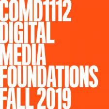 COMD1112 DIGITAL MEDIA FOUNDATIONS FALL 2019 – Noriega