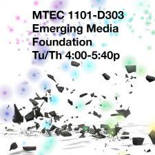MTEC1101-D303 Emerging Media, FA2019