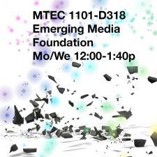 MTEC1101-D318 Emerging Media, FA2019