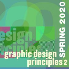 Graphic Design Principles 2 spring 2020