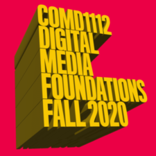 COMD1112 DIGITAL MEDIA FOUNDATIONS FALL 2020