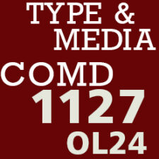 COMD1127 Type and Media, OL24 Spring 21