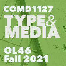 COMD1127 Type & Media Fall 2021
