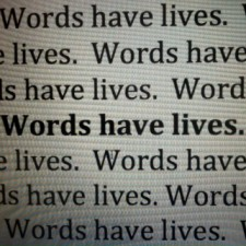 Type font that states 'Words have lives.'